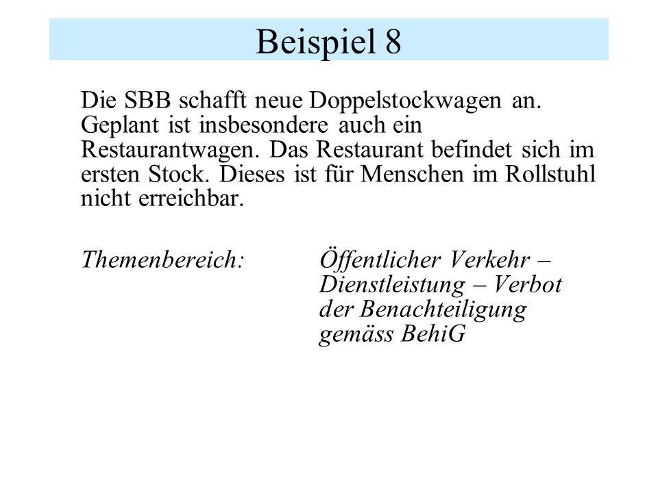 Beispiel 8 Die SBB schafft neue Doppelstockwagen an. Geplant ist insbesondere auch ein Restaurantwagen. Das Restaurant befindet sich im ersten Stock.