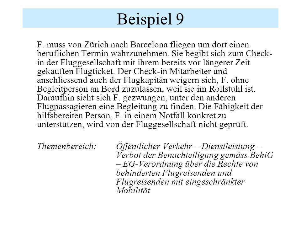 Beispiel 9 F. muss von Zürich nach Barcelona fliegen um dort einen beruflichen Termin wahrzunehmen. Sie begibt sich zum Check- in der Fluggesellschaft
