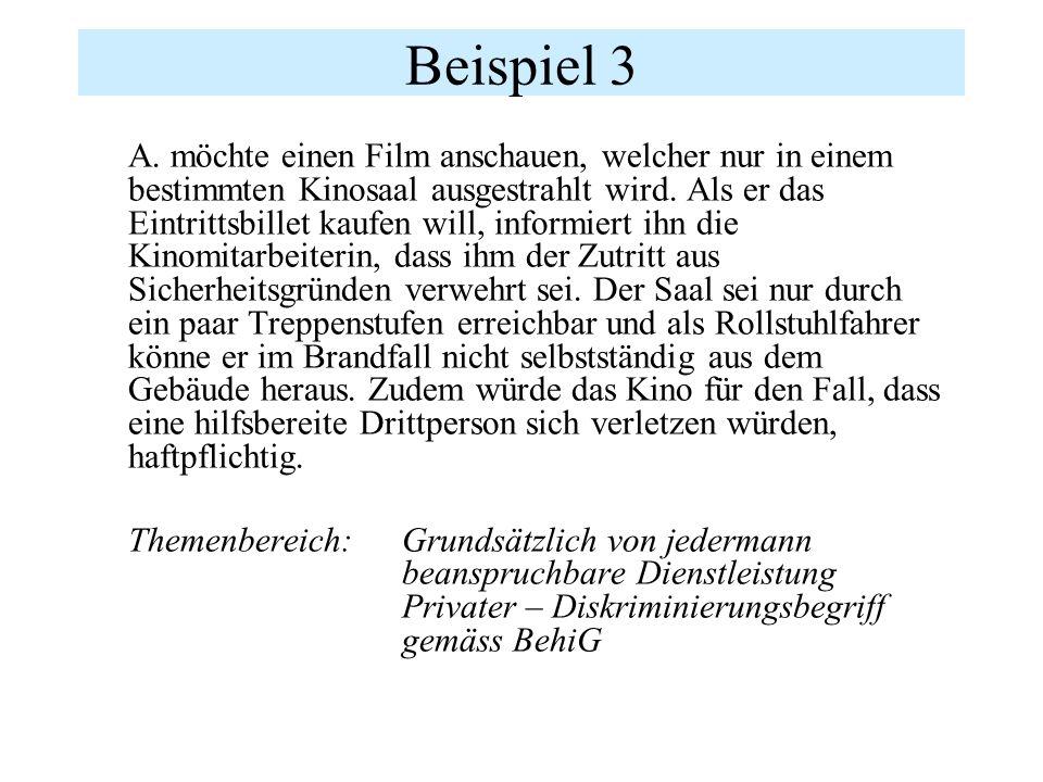 Beispiel 3 A. möchte einen Film anschauen, welcher nur in einem bestimmten Kinosaal ausgestrahlt wird. Als er das Eintrittsbillet kaufen will, informi