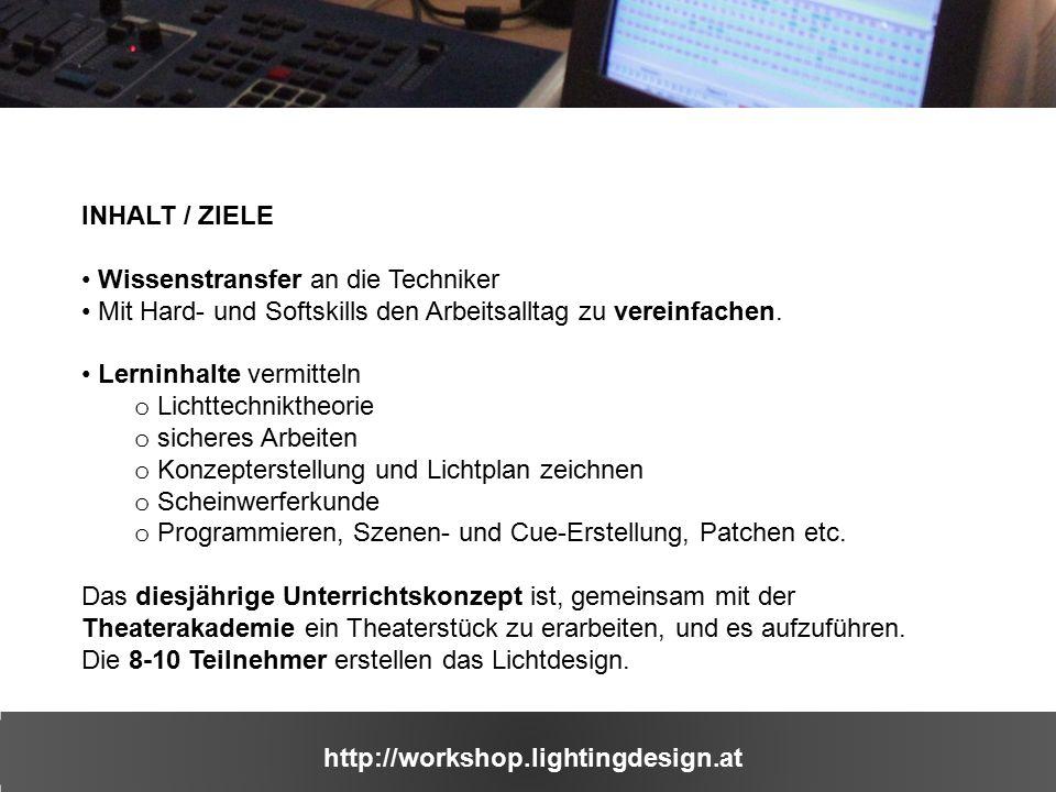 http://workshop.lightingdesign.at INHALT / ZIELE Theatre Designers Institute mit Theatermaterial ausstatten, dieses stellt es Theatergruppen zur freien Verfügung.