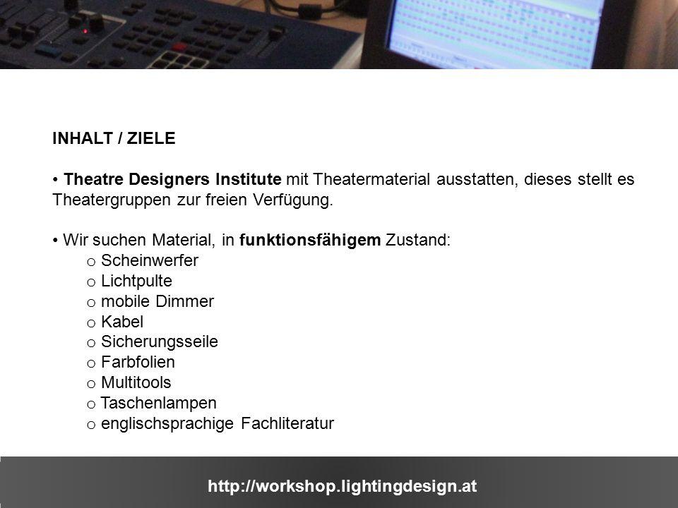 http://workshop.lightingdesign.at WEBSITE http://workshop.lightingdesign.at Plattform und Forum für alle Teilnehmer zum Austausch und Kontakt halten Wissen für Alle Download von Workshopunterlagen und Fachliteratur Anlaufstelle für Unterstützer und Sponsoren Präsentationsplattform für zukünftige Projekte