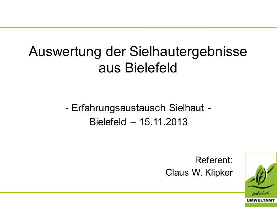 Auswertung der Sielhautergebnisse aus Bielefeld - Erfahrungsaustausch Sielhaut - Bielefeld – 15.11.2013 Referent: Claus W. Klipker
