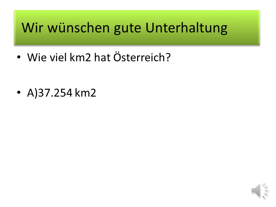 Wie viel km2 hat Österreich? Wir wünschen gute Unterhaltung