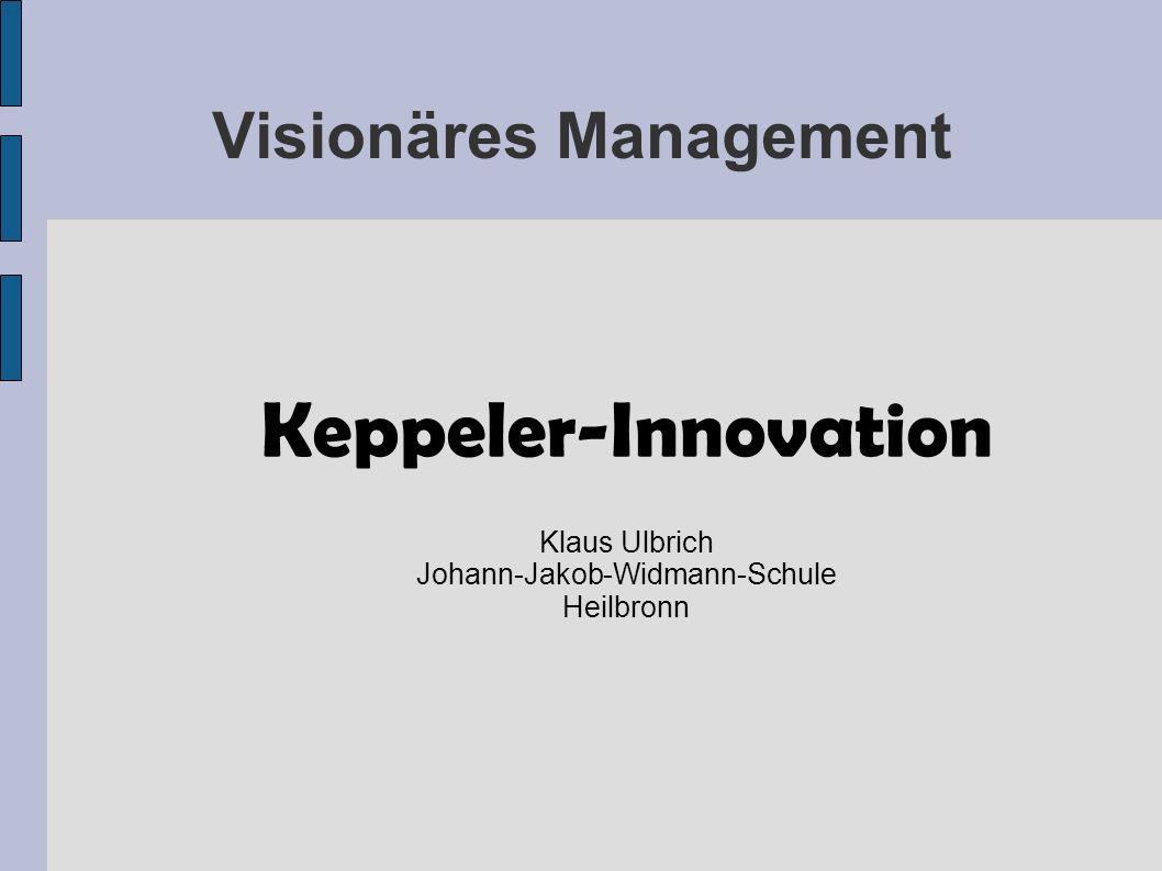 Visionäres Management Keppeler-Innovation Klaus Ulbrich Johann-Jakob-Widmann-Schule Heilbronn
