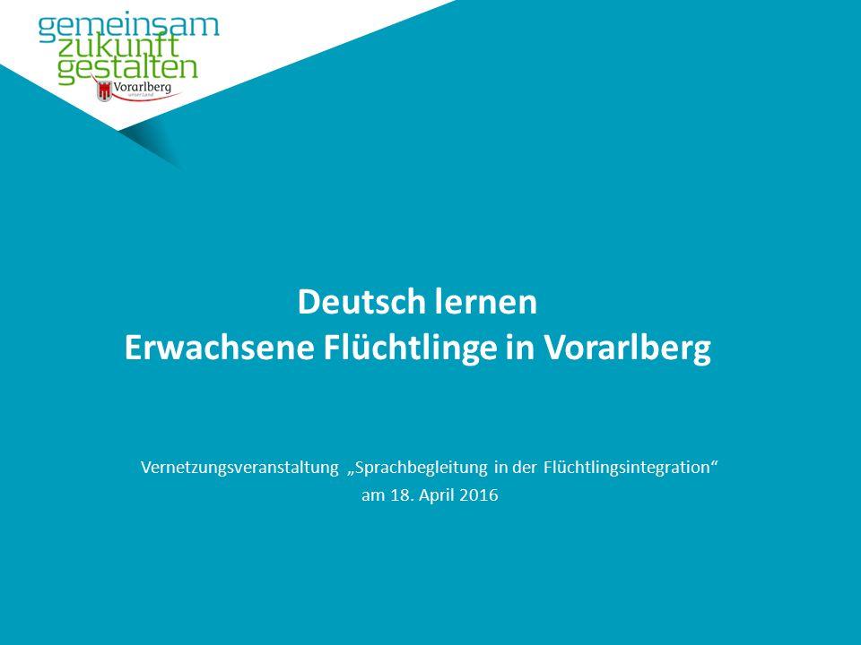 """Deutsch lernen Erwachsene Flüchtlinge in Vorarlberg Vernetzungsveranstaltung """"Sprachbegleitung in der Flüchtlingsintegration am 18."""