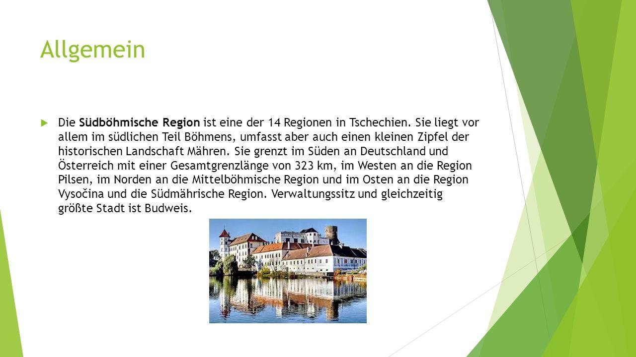 Allgemein  Die Südböhmische Region ist eine der 14 Regionen in Tschechien.
