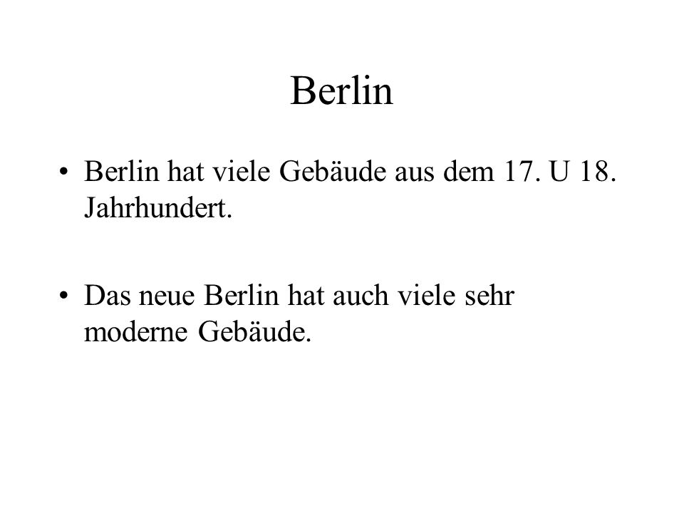 Berlin hat viele Gebäude aus dem 17. U 18. Jahrhundert.
