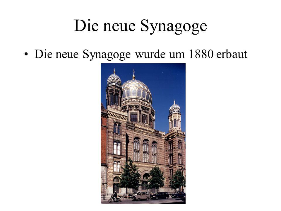 Die neue Synagoge Die neue Synagoge wurde um 1880 erbaut