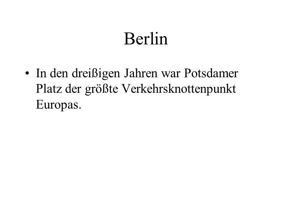 In den dreißigen Jahren war Potsdamer Platz der größte Verkehrsknottenpunkt Europas.