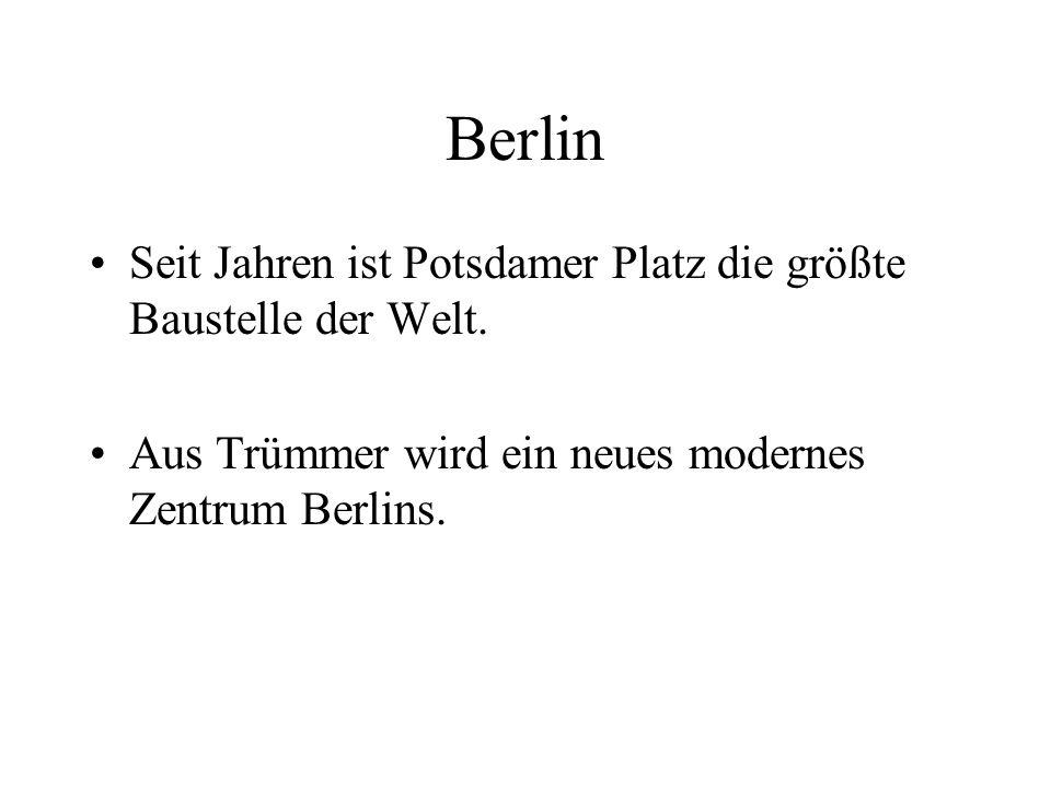 Berlin Seit Jahren ist Potsdamer Platz die größte Baustelle der Welt.