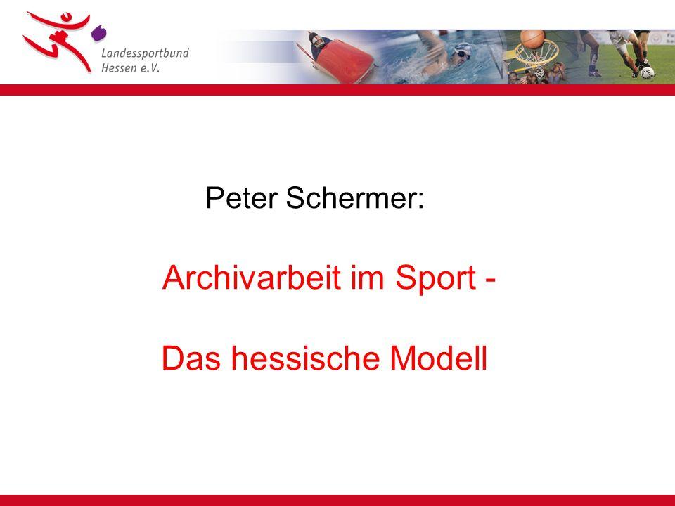 Peter Schermer: Archivarbeit im Sport - Das hessische Modell