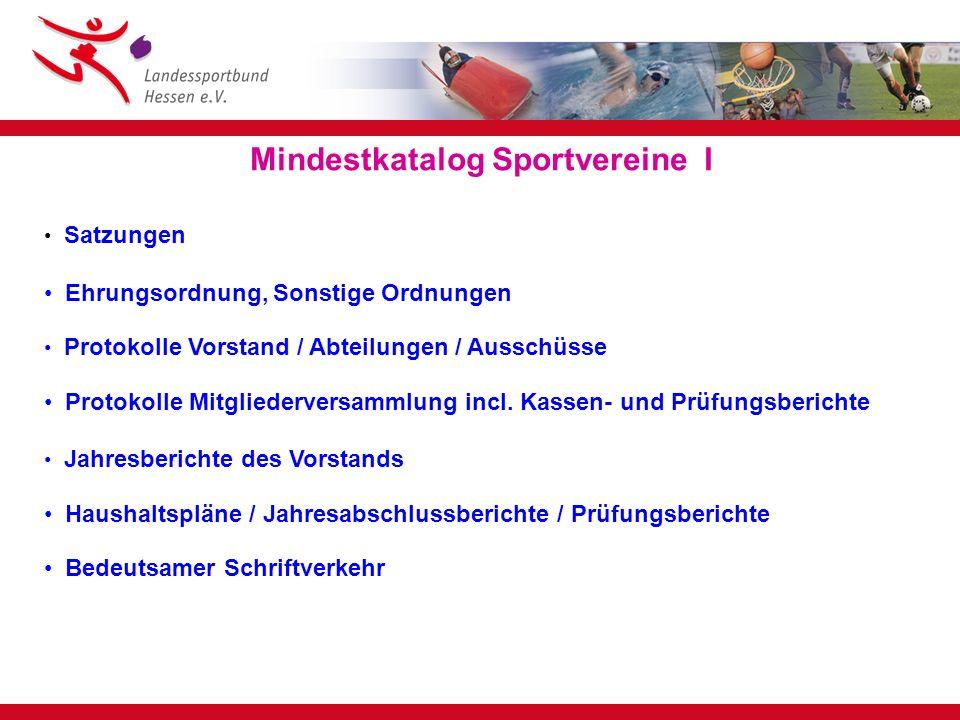 Mindestkatalog Sportvereine I Satzungen Ehrungsordnung, Sonstige Ordnungen Protokolle Vorstand / Abteilungen / Ausschüsse Protokolle Mitgliederversamm