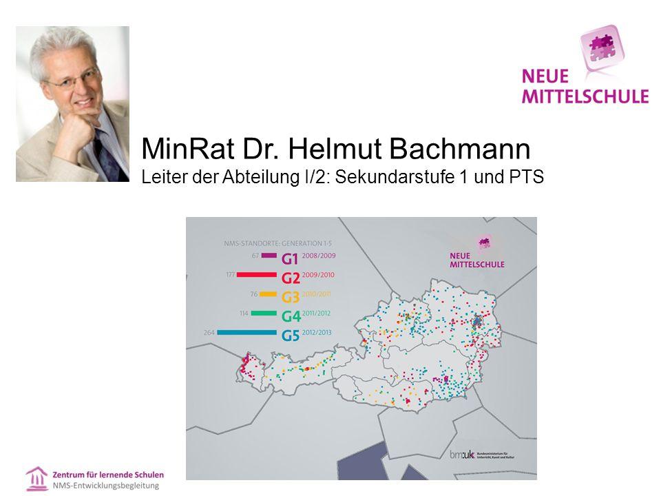 MinRat Dr. Helmut Bachmann Leiter der Abteilung I/2: Sekundarstufe 1 und PTS