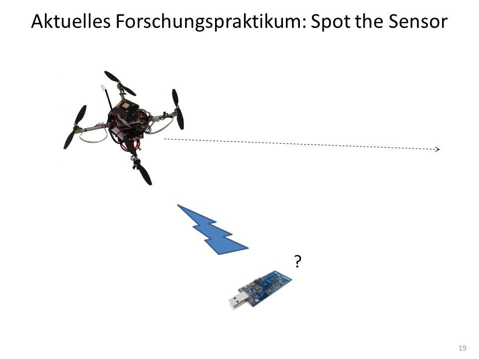 Aktuelles Forschungspraktikum: Spot the Sensor 19