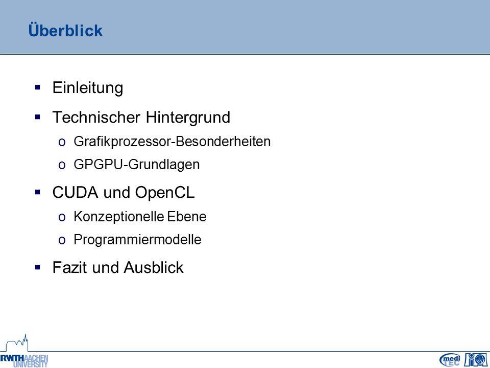 Programmiermodelle: Überblick CUDA:  Host- und Device-Programmierung in CUDA C/C++ OpenCL:  Device-Programmierung in OpenCL C (C99-Teilmenge) Typische Aspekte:  Initialisierung.