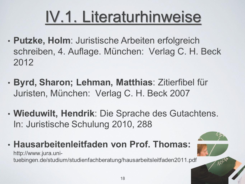 IV.1. Literaturhinweise Putzke, Holm: Juristische Arbeiten erfolgreich schreiben, 4.