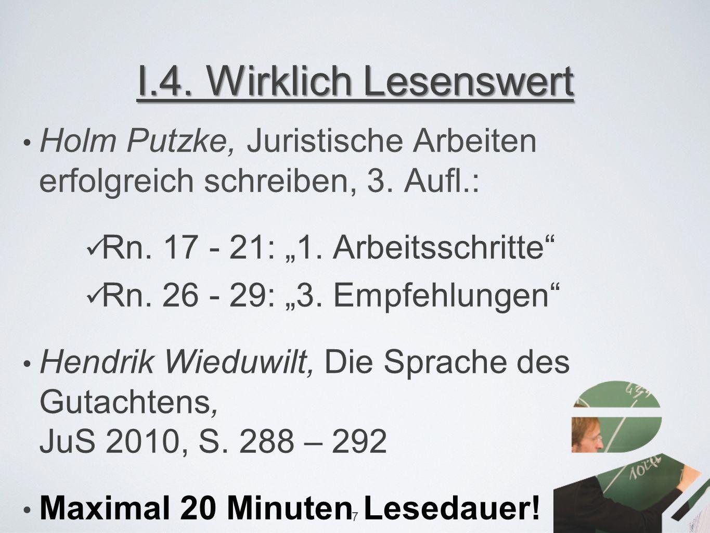 I.4. Wirklich Lesenswert Holm Putzke, Juristische Arbeiten erfolgreich schreiben, 3.