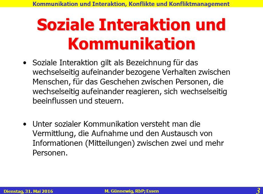 3 M. Günnewig, RbP; Essen Kommunikation und Interaktion, Konflikte und Konfliktmanagement Dienstag, 31. Mai 2016 Soziale Interaktion und Kommunikation