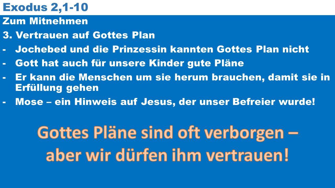 Exodus 2,1-10 Zum Mitnehmen 3.