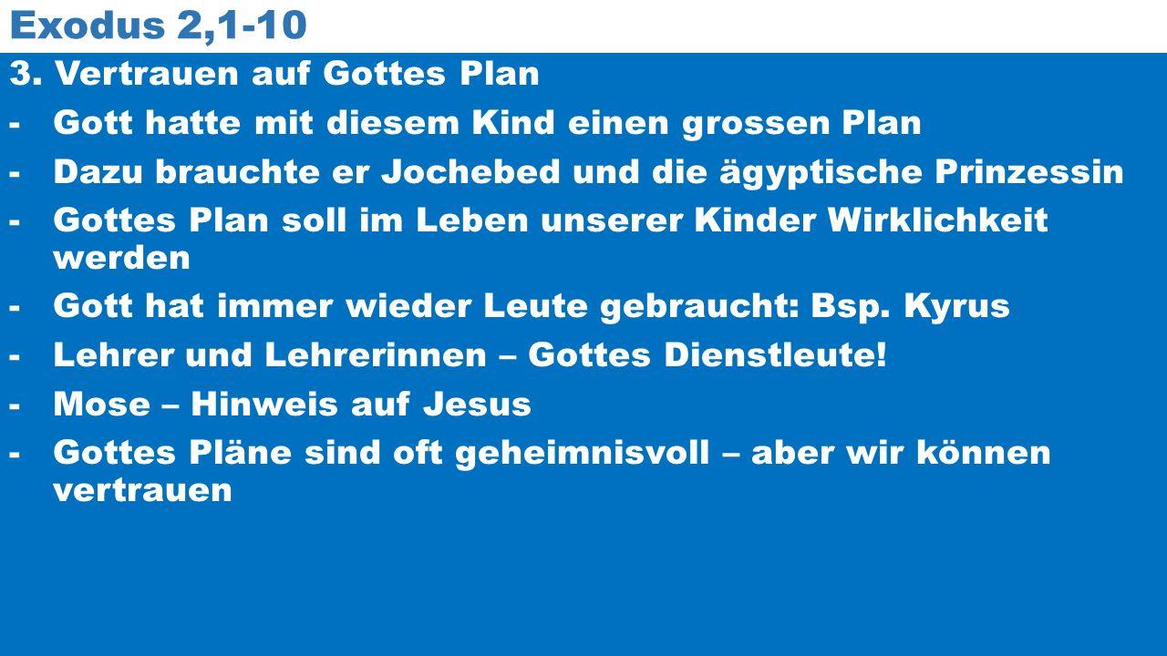 Exodus 2,1-10 3.