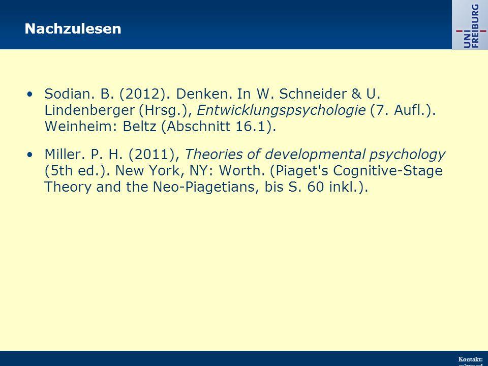 Kontakt: wittwerl @psychol ogie.uni- freiburg.d e URL: http://w ww.psych ologie.uni - freiburg.d e/einricht ungen/Pa edagogisc he/ Nachzulesen Sodian.