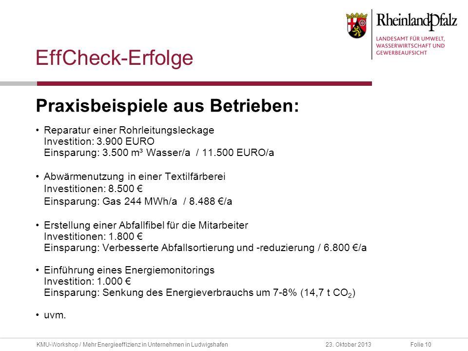 Folie 1023. Oktober 2013KMU-Workshop / Mehr Energieeffizienz in Unternehmen in Ludwigshafen EffCheck-Erfolge Praxisbeispiele aus Betrieben: Reparatur