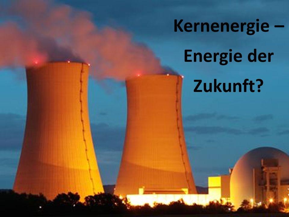 Kernenergie Energiegewinnung durch Kernspaltung/Kernfusion 1960/70 200Kernkraftwerke  30% der Stromerzeugung Subventionen: - 35Milliarden Euro: Kernenergie - 30 Milliarden Euro: erneuerbare Energie - 26 Milliarden Euro: fossile Energie Frankreich: pro Kernenergie Deutschland: Contra Kernenergie