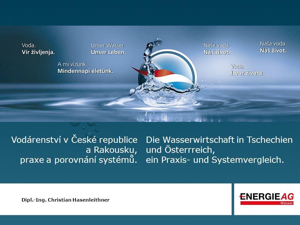 Die Wasserwirtschaft in Tschechien und Österrreich, ein Praxis- und Systemvergleich.