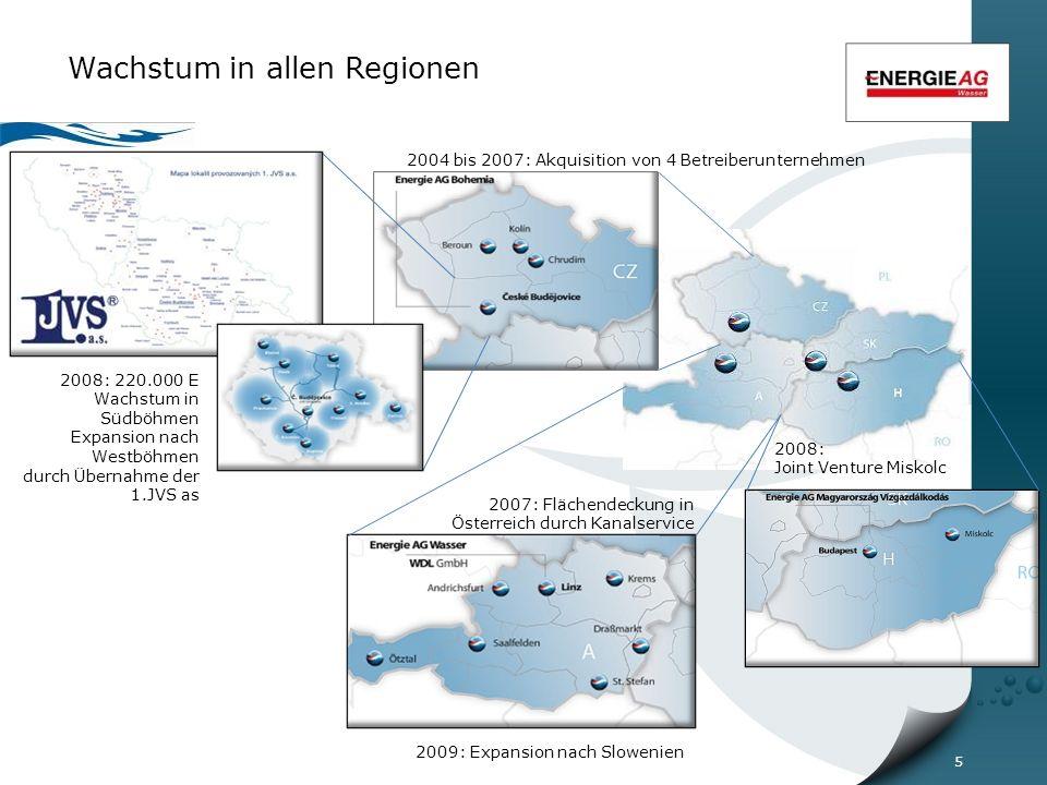 5 Wachstum in allen Regionen 2007: Flächendeckung in Österreich durch Kanalservice 2008: Joint Venture Miskolc 2008: 220.000 E Wachstum in Südböhmen Expansion nach Westböhmen durch Übernahme der 1.JVS as 2004 bis 2007: Akquisition von 4 Betreiberunternehmen 2009: Expansion nach Slowenien