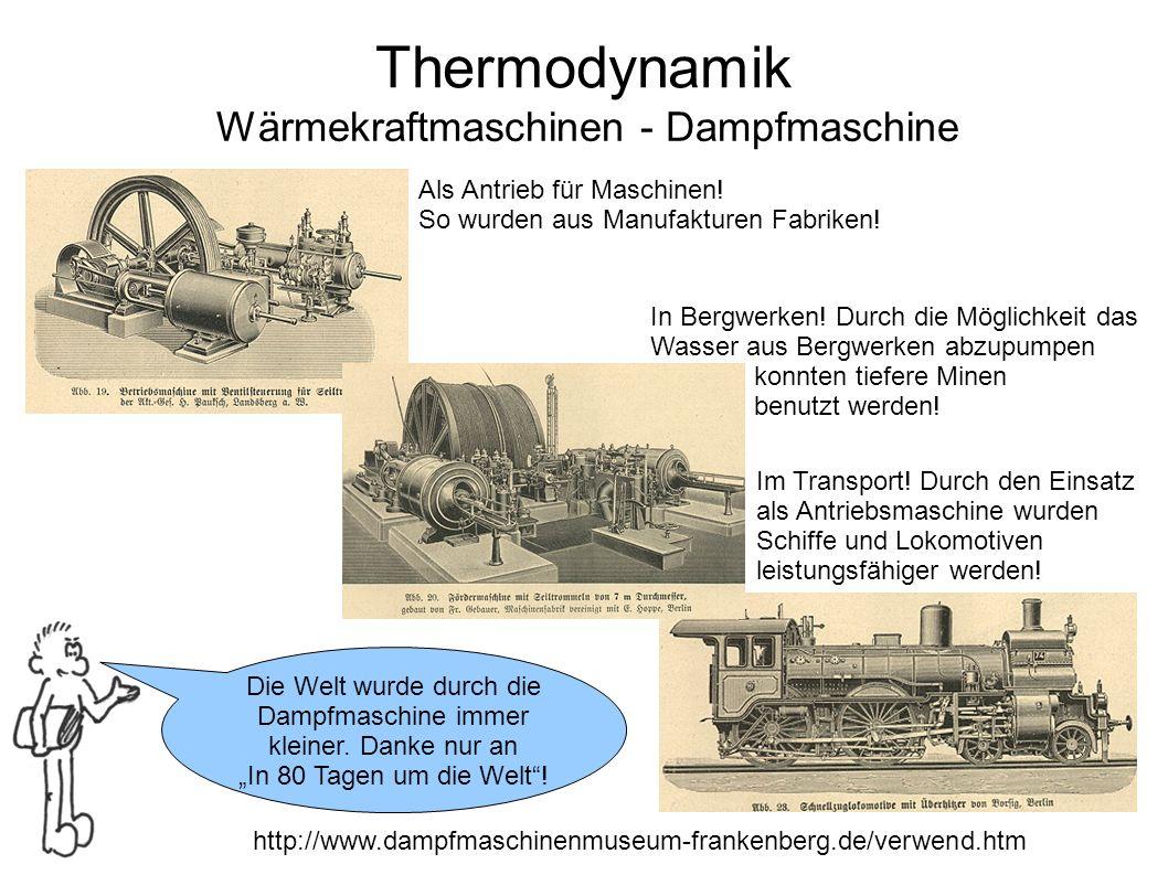 """Thermodynamik Wärmekraftmaschinen - Dampfmaschine Die Welt wurde durch die Dampfmaschine immer kleiner. Danke nur an """"In 80 Tagen um die Welt""""! http:/"""