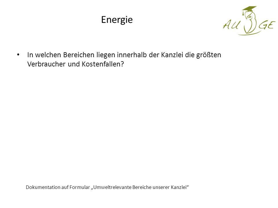Energie In welchen Bereichen liegen innerhalb der Kanzlei die größten Verbraucher und Kostenfallen.