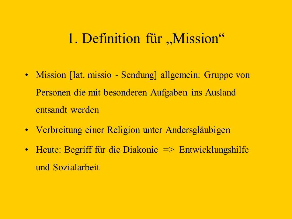 """1. Definition für """"Mission 2. Die Missionarsarbeit in Südafrika 2.1."""