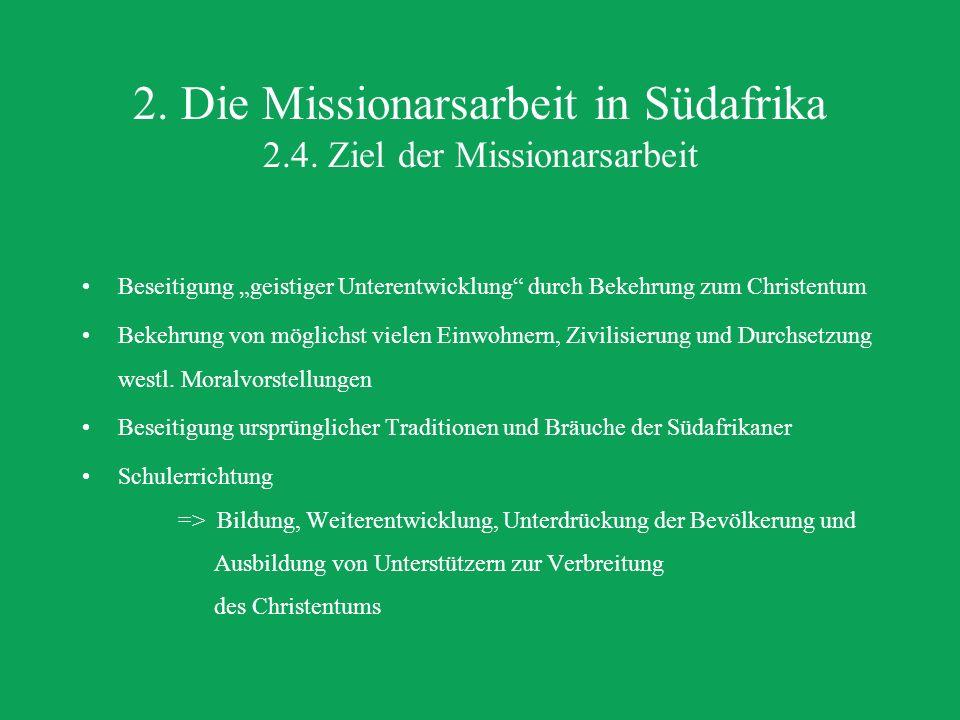 2. Die Missionarsarbeit in Südafrika 2.3.
