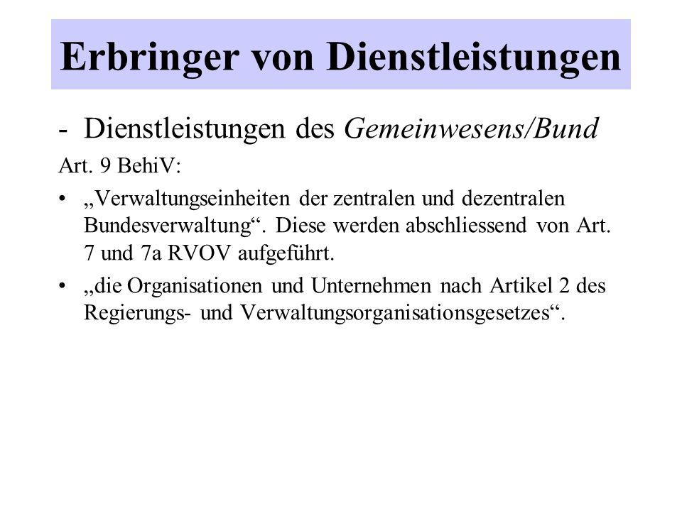 Erbringer von Dienstleistungen -Dienstleistungen des Gemeinwesens/Bund Art.
