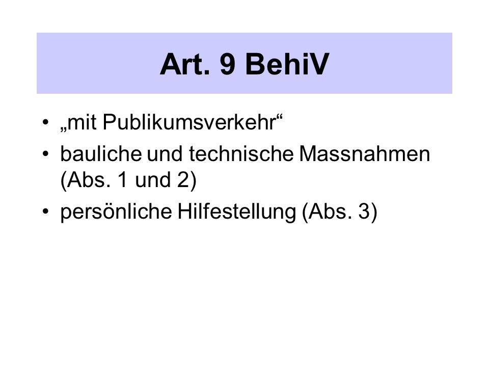 """Art. 9 BehiV """"mit Publikumsverkehr bauliche und technische Massnahmen (Abs."""