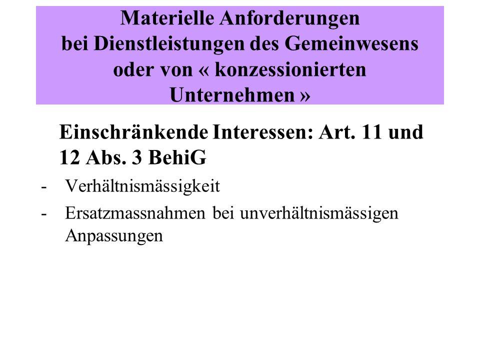Materielle Anforderungen bei Dienstleistungen des Gemeinwesens oder von « konzessionierten Unternehmen » Einschränkende Interessen: Art.