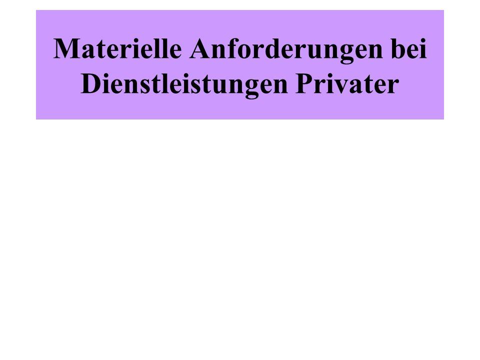 Materielle Anforderungen bei Dienstleistungen Privater