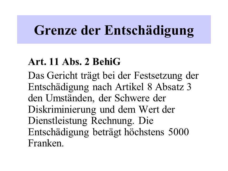 Grenze der Entschädigung Art. 11 Abs.