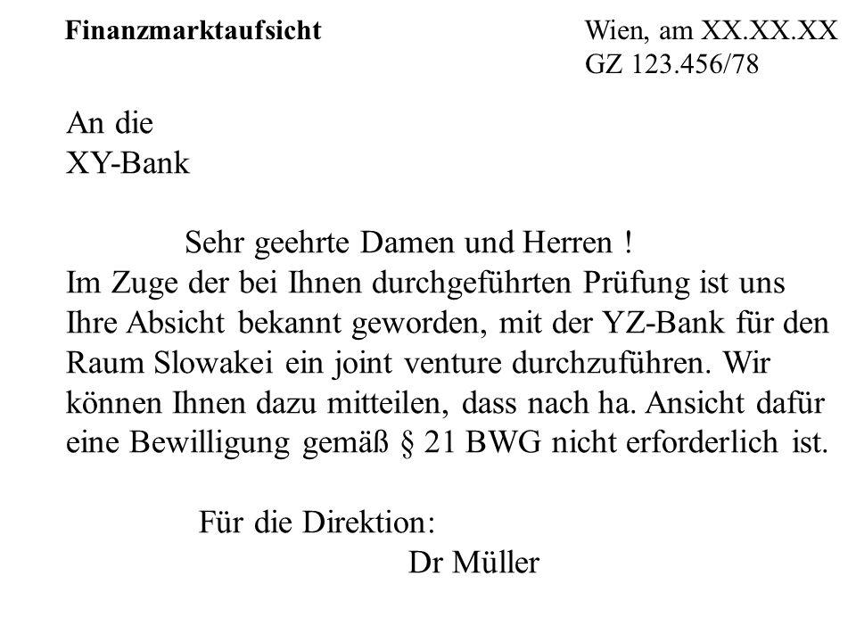 Finanzmarktaufsicht Wien, am XX.XX.XX GZ 123.456/78 An die XY-Bank Sehr geehrte Damen und Herren .
