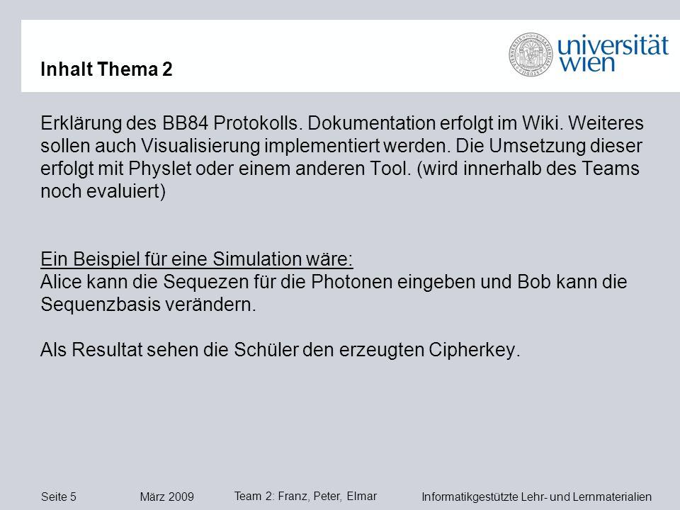 Seite 5 März 2009 Informatikgestützte Lehr- und Lernmaterialien Team 2: Franz, Peter, Elmar Erklärung des BB84 Protokolls.