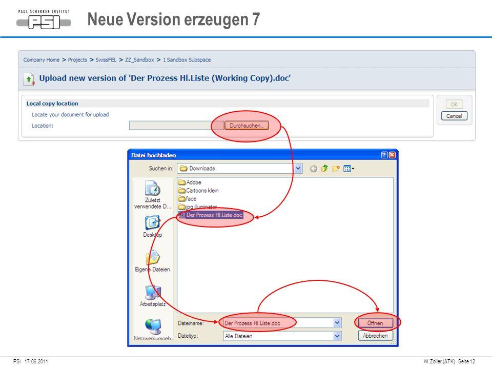 05.04.2011PSI, Neue Version erzeugen 7 PSI 17.06.2011 W.Zoller (ATK) Seite 12