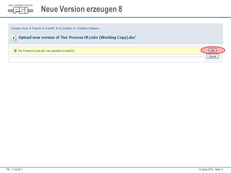 05.04.2011PSI,W.Zoller (ATK) Seite 13 Neue Version erzeugen 8 PSI 17.06.2011