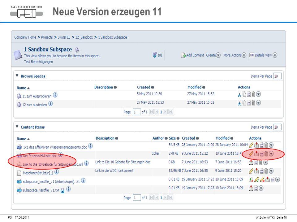 05.04.2011PSI, Neue Version erzeugen 11 PSI 17.06.2011 W.Zoller (ATK) Seite 16