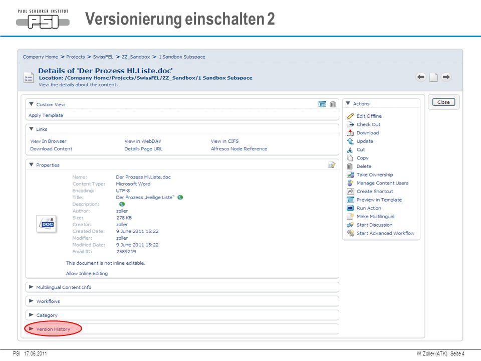 05.04.2011PSI,W.Zoller (ATK) Seite 4 PSI 17.06.2011 Versionierung einschalten 2