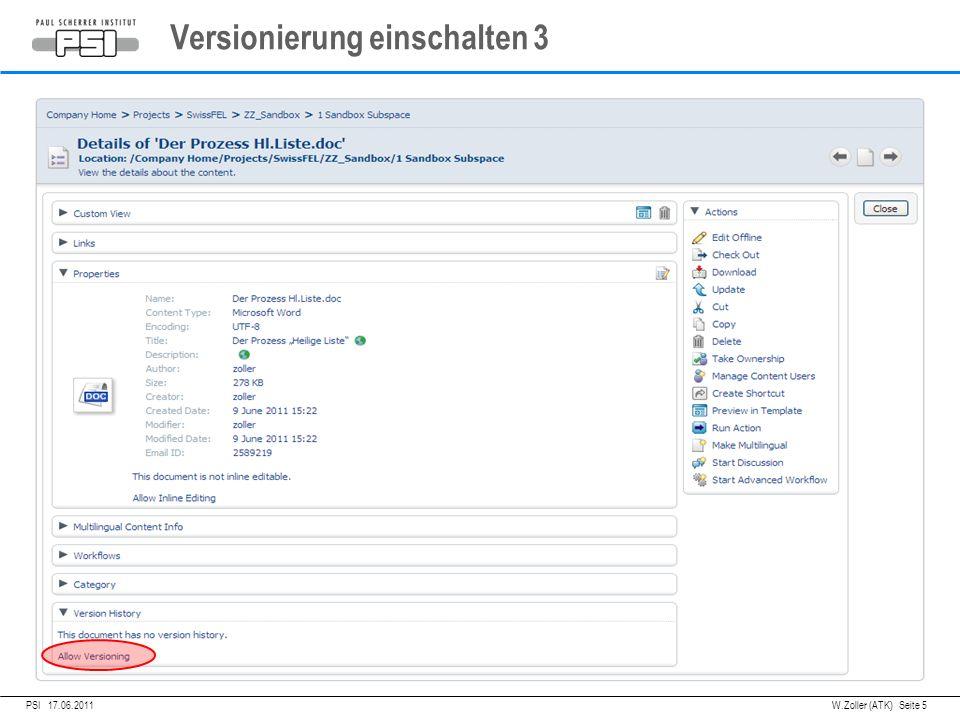 05.04.2011PSI, Versionierung einschalten 3 PSI 17.06.2011 W.Zoller (ATK) Seite 5
