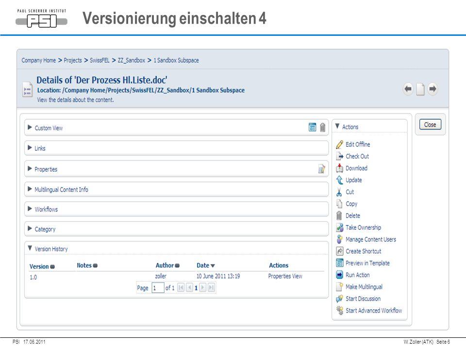 05.04.2011PSI, Versionierung einschalten 4 PSI 17.06.2011 W.Zoller (ATK) Seite 6