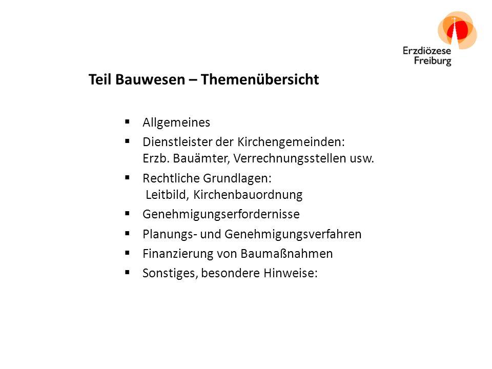Teil Bauwesen – Themenübersicht  Allgemeines  Dienstleister der Kirchengemeinden: Erzb.