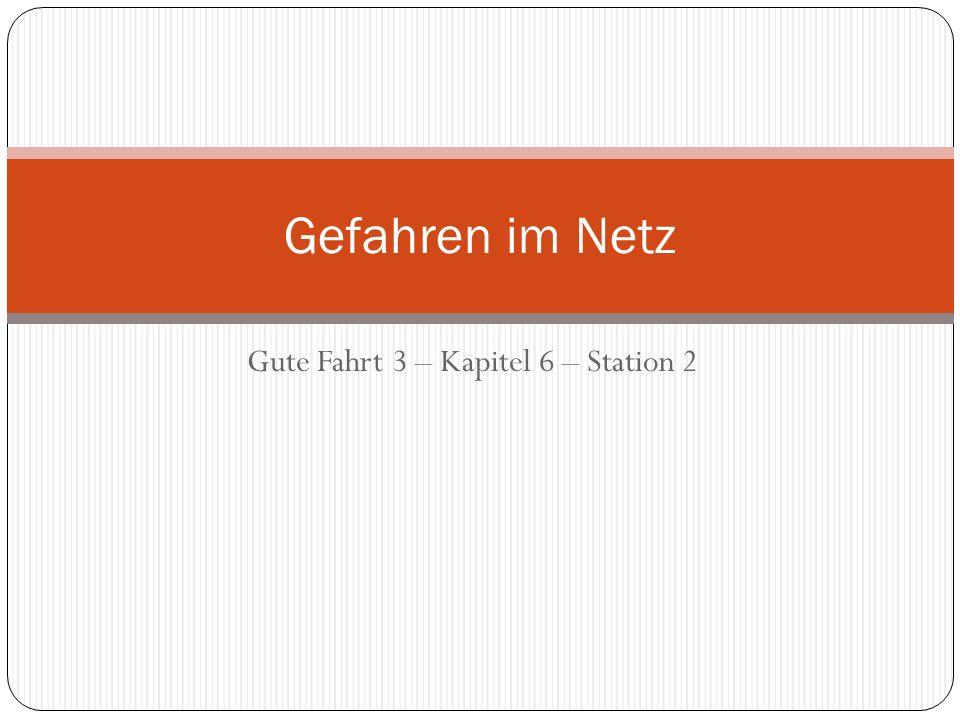 Gute Fahrt 3 – Kapitel 6 – Station 2 Gefahren im Netz