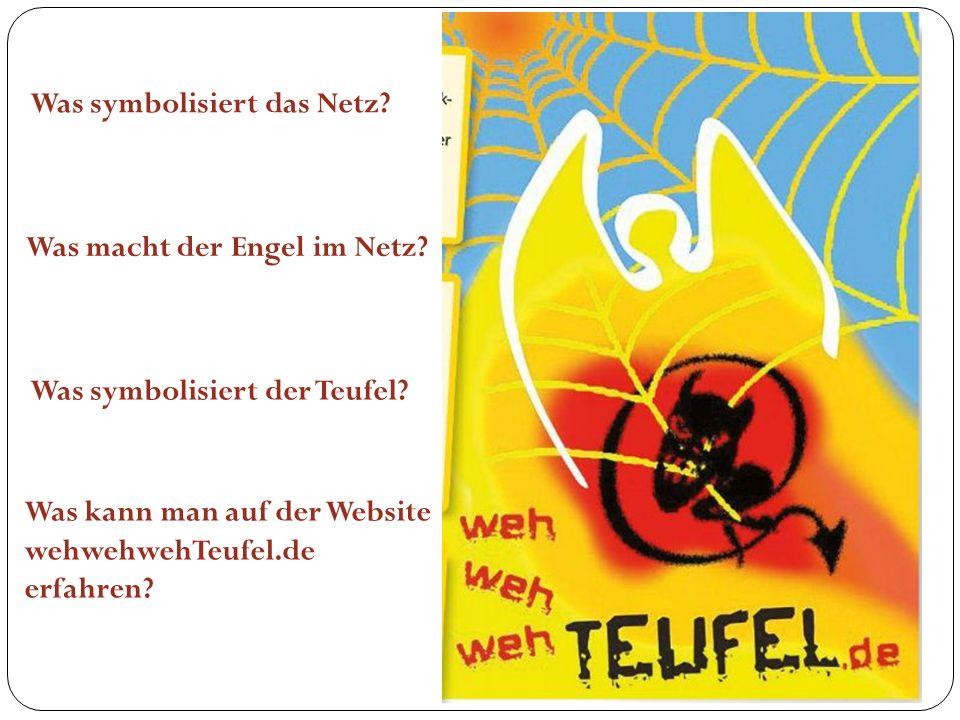 Was macht der Engel im Netz? Was symbolisiert das Netz? Was symbolisiert der Teufel? Was kann man auf der Website wehwehwehTeufel.de erfahren?