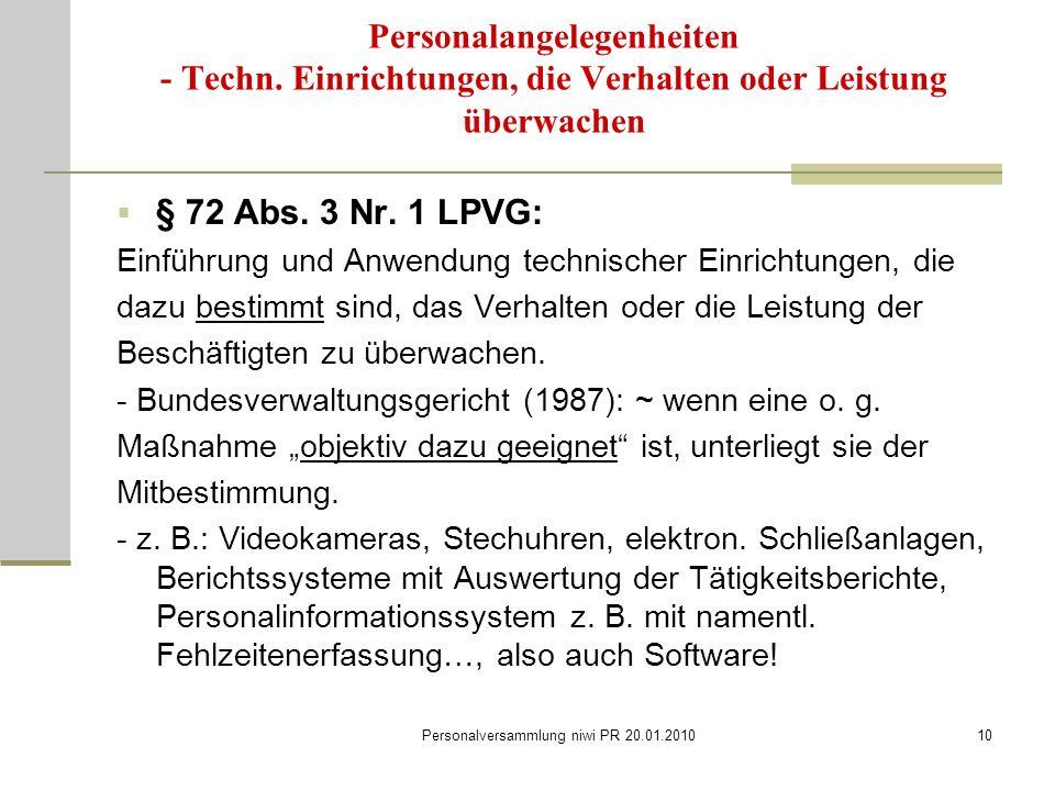 Personalversammlung niwi PR 20.01.201010 Personalangelegenheiten - Techn. Einrichtungen, die Verhalten oder Leistung überwachen  § 72 Abs. 3 Nr. 1 LP
